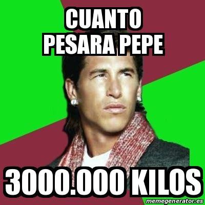 Meme Generator 3000 - meme sergio ramos cuanto pesara pepe 3000 000 kilos