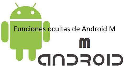 imagenes ocultas version android funciones ocultas de android m