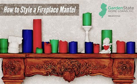 how to style a fireplace mantel garden state home loans