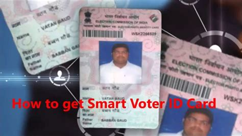 make voter id card how to get smart voter id card