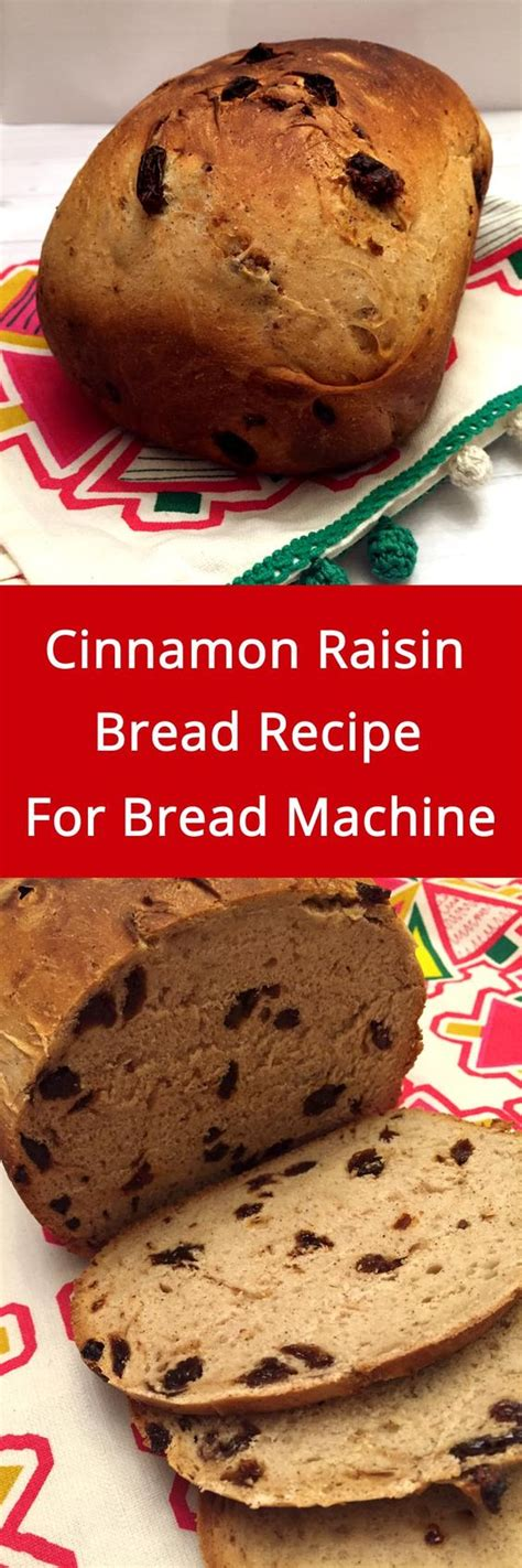 Bread Machine Cinnamon Raisin Bread Bread Machine Recipe Recipes For Bread Machine