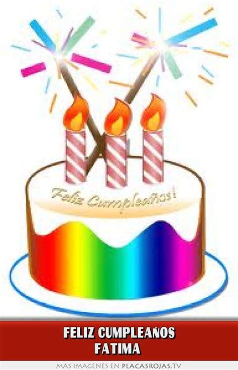 imagenes feliz cumpleaños fatima feliz cumplea 241 os fatima placas rojas tv