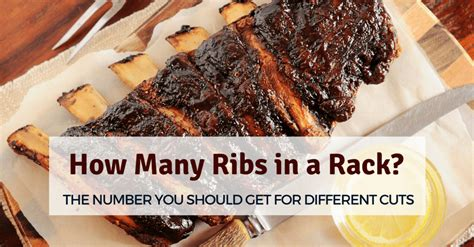 How Many Ribs In A Rack Of Pork Ribs by How Many Ribs In A Rack The Number You Get For Different Cuts