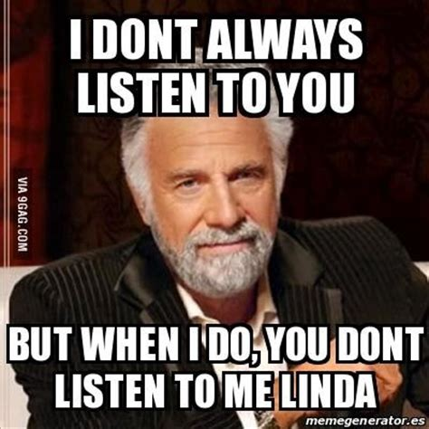 Listen To Me Meme - 15 best listen linda images on pinterest ha ha funny images and funny stuff