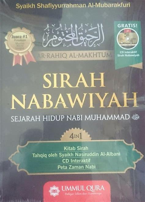 Sejarah Hidup Nabi Muhammad Dan Para Sahabat Ibnu Qoyyim Al Jauzai 1 resensi buku sirah nabawiyah karya syeikh mubarakfury