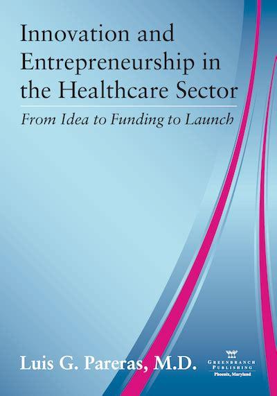 Mba Innovation And Entrepreneurship by Innovation And Entrepreneurship In The Healthcare Sector