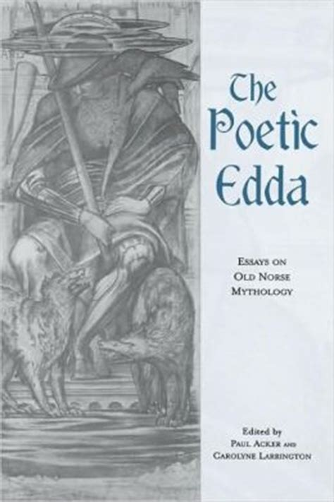 The Poetic Edda Illustrated the poetic edda essays on norse mythology by paul l