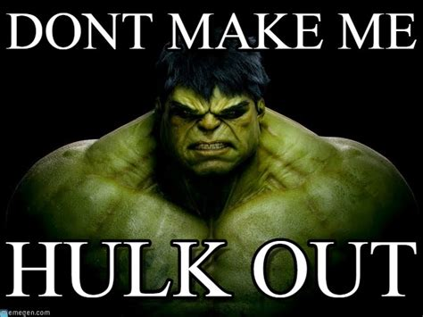 Hulk Smash Memes - dont make me hulk meme on memegen