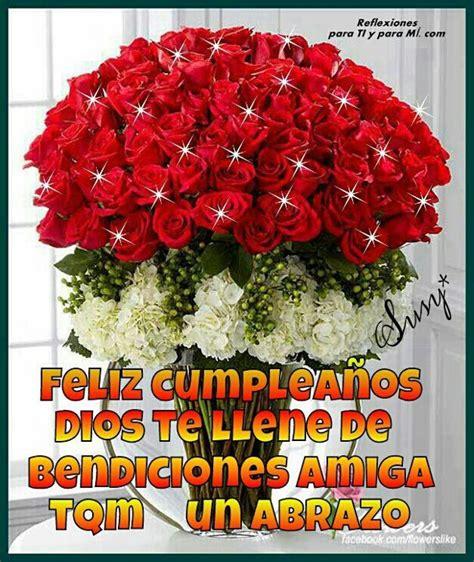 imagenes feliz cumpleaños amiga flores imagenes buenos dias buenas tardes buenas noches detalles