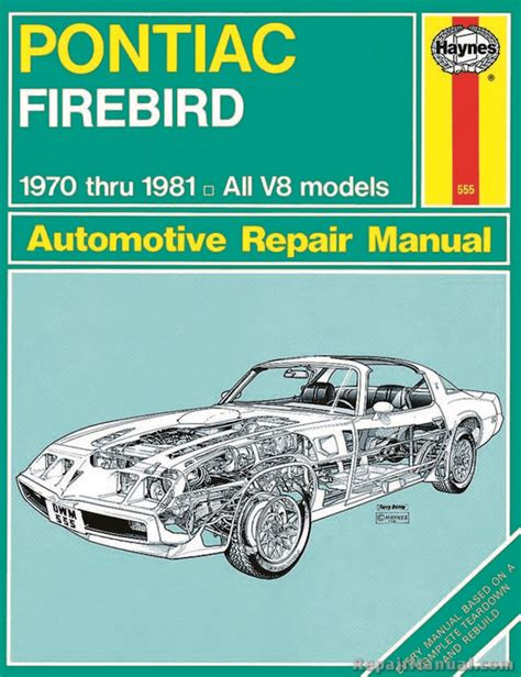 automotive maintenance light repair books haynes pontiac firebird 1970 1981 auto repair manual
