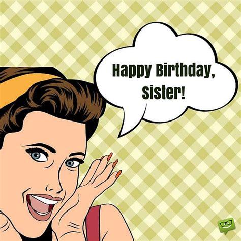 Happy Birthday Meme Sister - happy birthday sister happy birthday sister happy