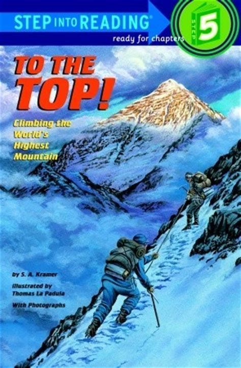 s mountain books to the top climbing the world s highest mountain by