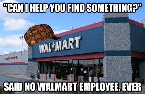 Walmart Memes - scumbag walmart memes quickmeme