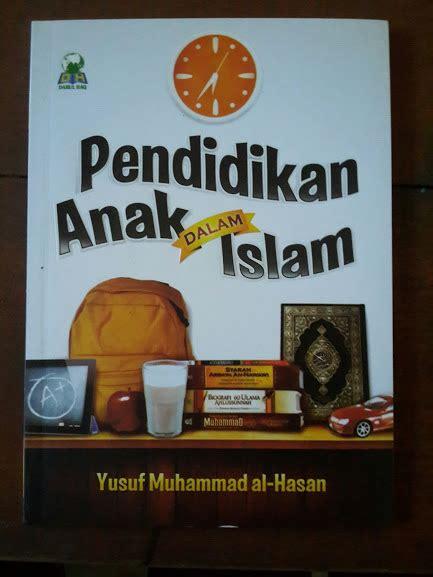 Buku Pendidikan Islam Mendidik Anak Perempuan buku pendidikan anak dalam islam