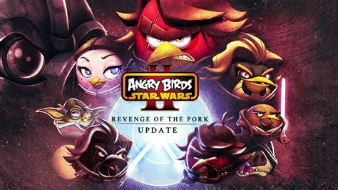 angry birds star wars 2 update angry birds star wars 2 revenge of the pork gameplay