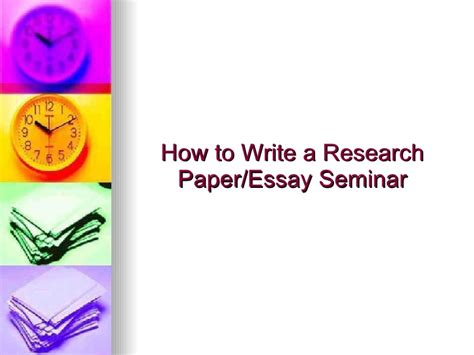 how to write a seminar paper how to write a research paper essay seminar