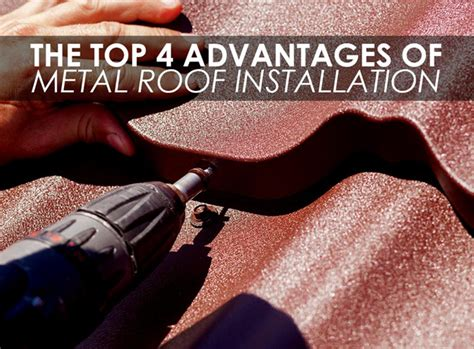 Top 4 Benefits Of Vacationing The Top 4 Advantages Of Metal Roof Installation
