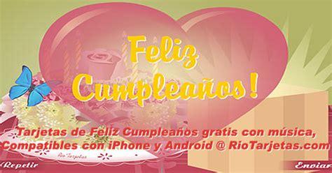 fotos de feliz cumpleaos para iphone rio tarjetas animadas gratis tarjetas de cumplea 241 os feliz cumple postales lindas