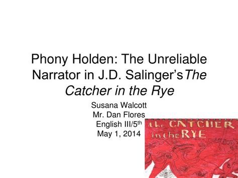 themes in the catcher in the rye jd salinger ppt phony holden the unreliable narrator in j d