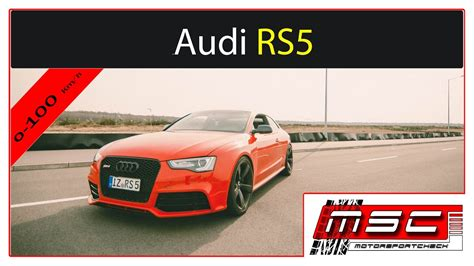Audi Rs5 0 100 by Audi Rs5 0 100 100 200 Topspeed Acceleration Exhaust Sound