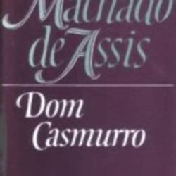 dom casmurro library of dom casmurro by machado de assis librarything