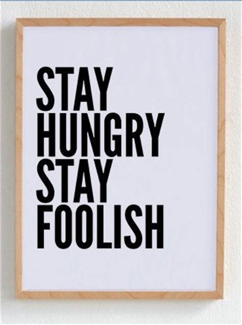 Steve Quote Poster Stay Hungry Stay Foolish Hiasan Dinding stay hungry stay foolish motivational poster wall prints quote posters minimalist black