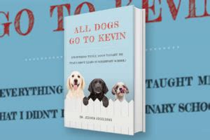 all dogs go to kevin books pawcurious with veterinarian and author dr v