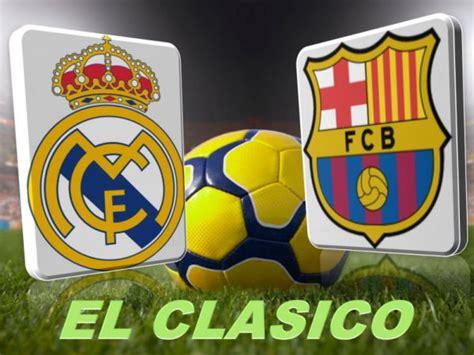 next el clasico 2017 date start time real madrid vs