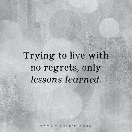 live your with no regrets books trying to live with no regrets live happy