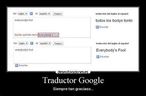 imagenes traductor google traductor google desmotivaciones
