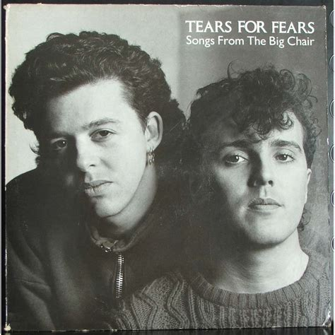 Songs From The Big Chair by Tears For Fears Songs From The Big Chair Lp For