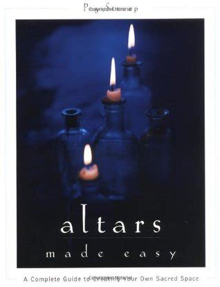 altars made easy a complete guide to creating altars made easy a complete guide to creating your own