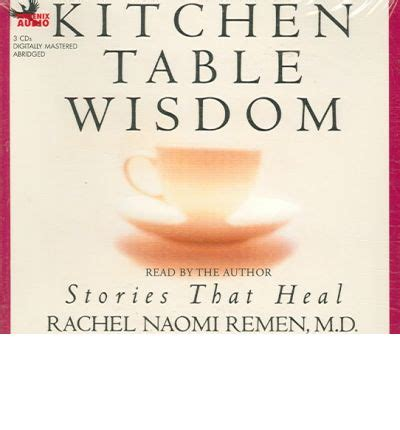 kitchen table wisdom remen kitchen table wisdom stories that heal remen remen 9781597770996