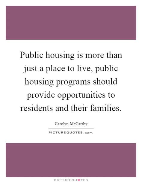public housing program public housing is more than just a place to live public housing picture quotes