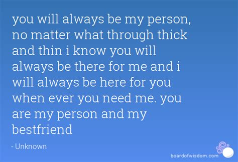 what does it will you be my you will always be my person no matter what through thick