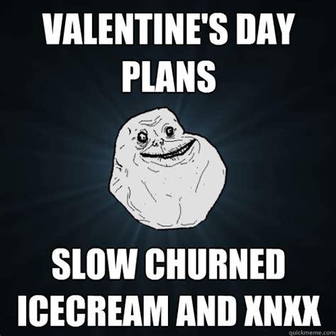 Xnxx Meme - valentine s day plans slow churned icecream and xnxx