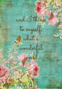 and i think to myself what a wonderful world quotes inspirational quotes pinterest