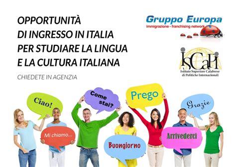 ingresso stranieri in italia opportunit 224 ingresso per corsi di lingua italiana la