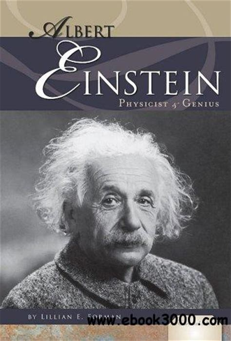 biography of albert einstein free download albert einstein physicist genius free ebooks download