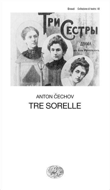 Tre sorelle, Anton P. Cechov. Giulio Einaudi Editore - eBook