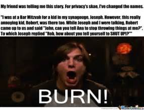 Burn Meme - burn by ben fischer 501 meme center