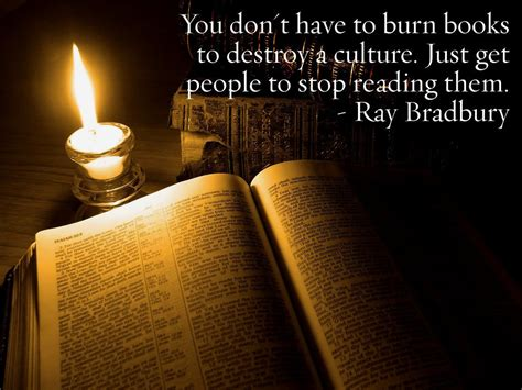 ray bradbury books quote image  dont   burn books  destroy  culture