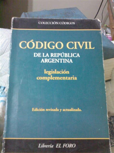 El Codigo Civil Anotado Con Notas De Velez Sarsfield | el c 211 digo civil trae una nueva idea de familia unidos