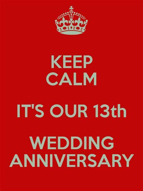 KEEP CALM IT'S OUR 13th WEDDING ANNIVERSARY Poster   kari