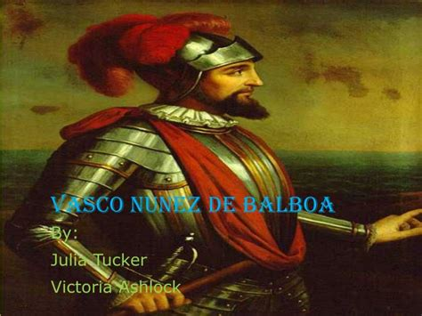 vasco nunez de balboa for ppt vasco nunez de balboa powerpoint presentation id