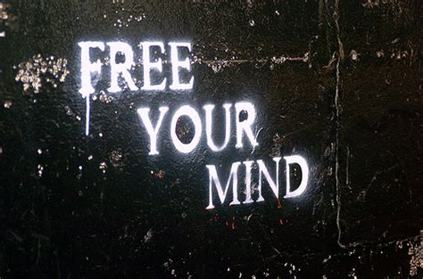 Free Your Mind free your mind quotes quotesgram