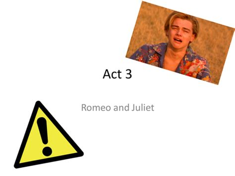themes romeo and juliet tes act 3 powerpoint romeo and juliet by brennanptes
