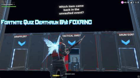 fortnite quiz deathrun  foxrinc fortnite creative
