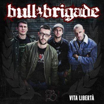 la libertã testo testi vita libert 224 bull brigade testi canzoni mtv
