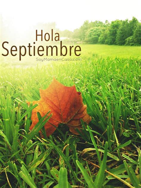 imagenes de hola septiembre las 25 mejores ideas sobre hola septiembre en pinterest